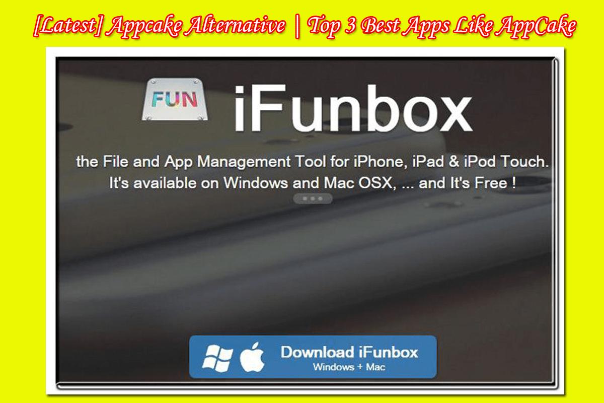 Appcake Alternative 2021 - Best Apps Like AppCake - Appcake Alternatives 2021 - iFunBox the Best Apps Like AppCake