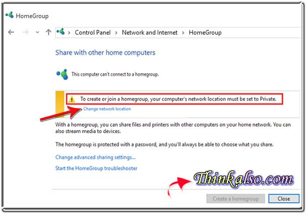 Change location to create or join a homegroup your computers network location must be set to private