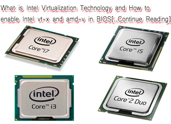 Enable Intel vt x in i7 i5 and i3 Motherboard