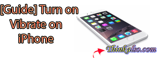 Guide How to Turn on Vibrate on iPhone X