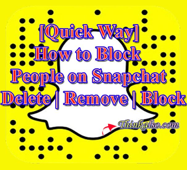 Quick Way How to Block People on Snapchat Delete Remove Block 1