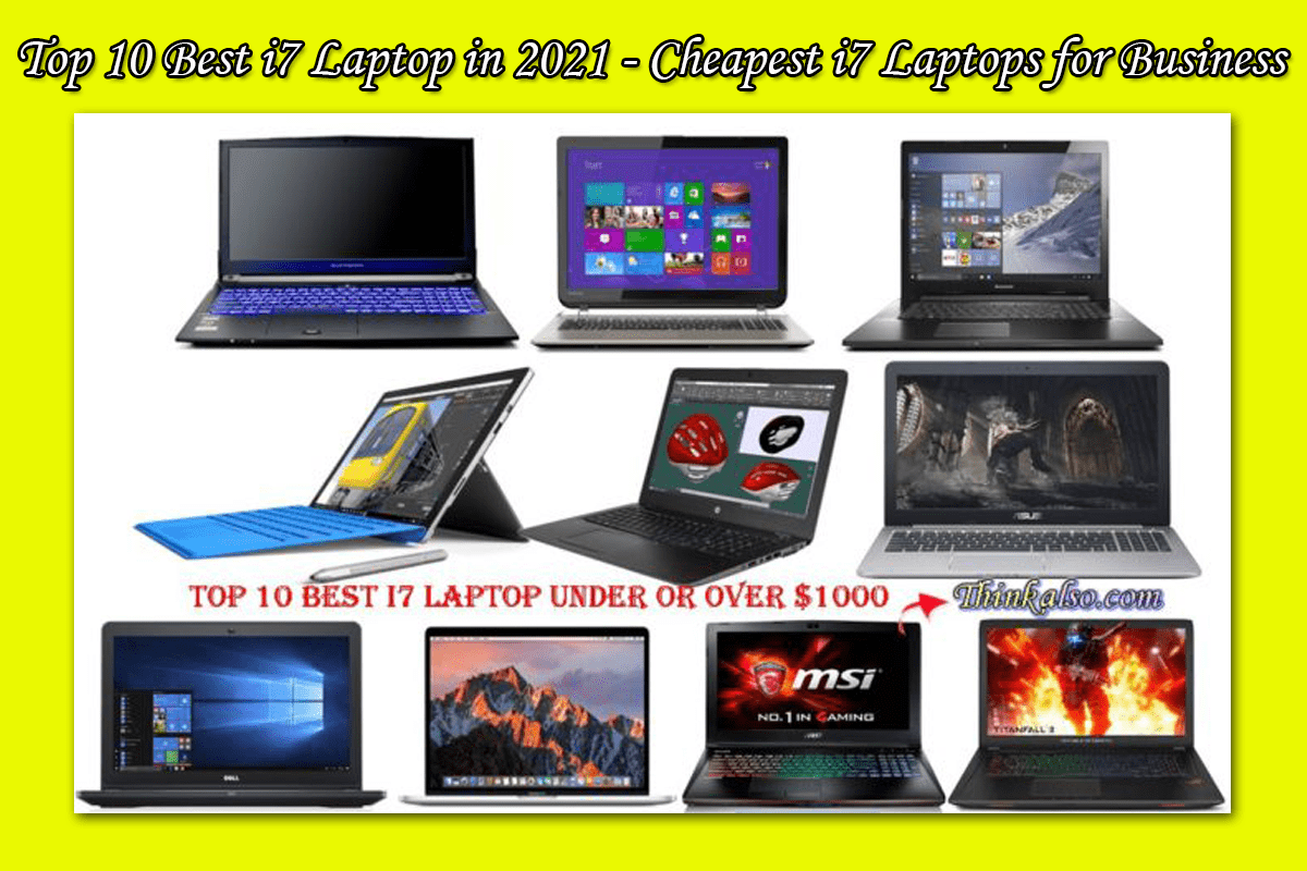 Top 10 Best i7 Laptop in 2021 Cheapest i7 Laptops for Business Gaming and Students