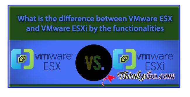 vmware esx vs esxi comparison