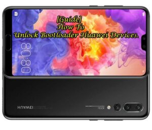 How to Unlock Bootloader Huawei Devices