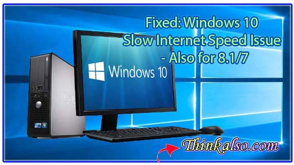 How to fix Windows 10 Slow Internet Speed Issue