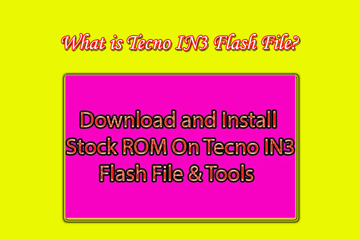 Download and Install Stock ROM On Tecno IN3 Flash File & Tools