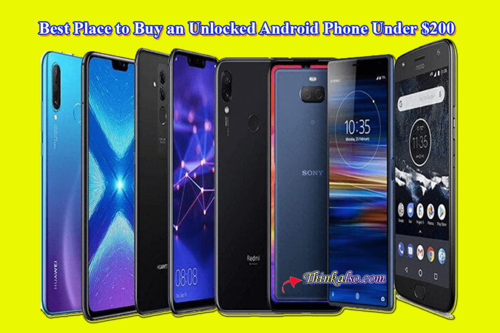 Best Place to Buy an Unlocked Android Phone Under 200 dollars - Best Smartphone under 200 dollars - Smartphones under $200