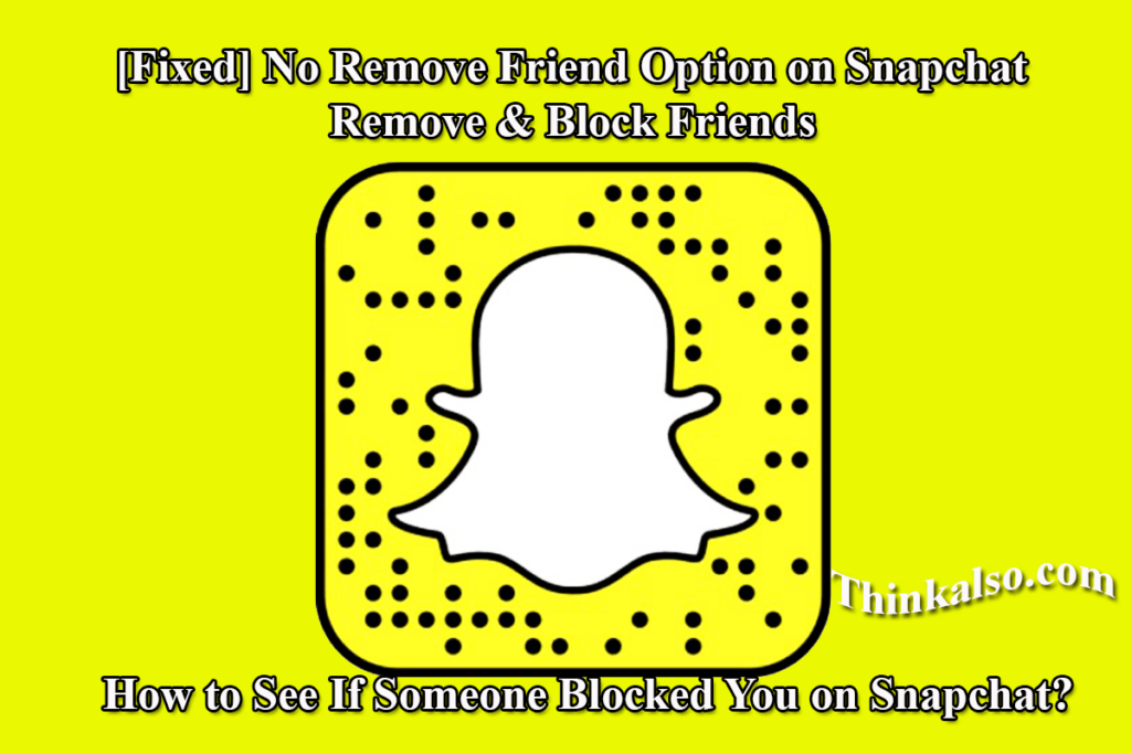 No Remove Friend Option on Snapchat - How to See If Someone Blocked You on Snapchat