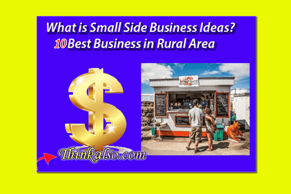 10 Best Business in Rural Area - What is Small Side Business Ideas