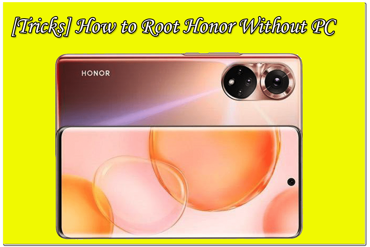 How to Root Honor Phone Without PC